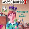 Marvin Redpost<1巻>Kidnapped at Birth?