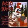 When the Kite String Pops/Acid Bath