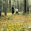 名作ギャング映画 ◆ 「ミラーズ・クロッシング」