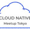 Cloud Native Meetup Tokyo #7 @Abema Towers