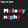 【#アスラBar】営業日誌:特別営業『Melody Night act.1』