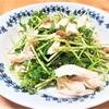 『豆苗』とささみで作る和え物レシピ2種【紫外線のケアにはビタミンB2も➁】