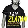 『I AM ZLATAN』 ズラタン・イブラヒモビッチ自伝
