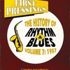 FIRST PRESSINGS THE HISTORY OF RHYTHM & BLUES VOLUME 7 : 1957