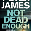 "Peter James(ピーター・ジェイムズ)""Not Dead Enough""あらすじ・感想"