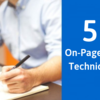 5 On-Page SEO Techniques to Acquire Rank in 2019