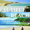 絶対に行くべき!コロンビアの最もきれいなビーチ5選