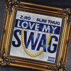 Z-Ro - Love My Swag feat,Slim Thug