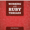 Book: Working With Ruby Threads