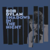 Bob Dylan / Shadows In The Night ( Columbia / 2015 )