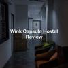 安宿宿泊記:チャイナタウンのWink Capsule Hostel(ウインクカプセルホステル)に宿泊してみたのでレビューします