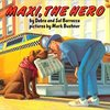 MAXI, THE HERO  by Debra and Sal Barracca & Mark Buehner