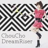 ChouCho 5th Single『DreamRiser』レビュー