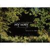 写真個展「MY WAY -ただ、それしかしらないで-」開催のお知らせ。