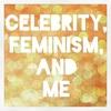 セレブリティとフェミニズムとわたし