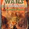"""The Captive Temple (""""Star Wars"""" Jedi Apprentice)"""