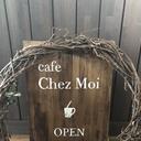ようこそ cafe Chez Moi へ♪