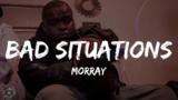 【歌詞和訳】Bad Situations:バッド・シチュエーションズ - Morray:モレイ