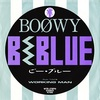 B・BLUE/BOØWY