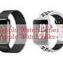 「Apple Watch Series 3」「Apple Watch +Nike」予約・入荷・在庫状況をチェック!