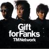 Gift for FANKS / TM NETWORK (1987 FLAC)
