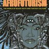 Afrofuturism: The World of Black Sci-Fi and Fantasy Culture by YtashaL.Womack