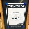 "w.o.d. ONE MAN TOUR ""バック・トゥー・ザ・フューチャーⅢ""@西川口Hearts(2021.5.9)感想"