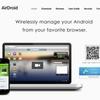 AirDroid androidのスマフォやタブレットをItunesのように管理できる優れ物