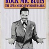 ROCK MR. BLUES: THE LIFE & MUSIC OF WYNONIE HARRIS