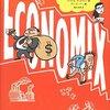 経済学を学びたい人へ、最初に渡したい一冊『エコノミックス――マンガで読む経済の歴史』
