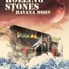 ローリング・ストーンズ(The Rolling Stones)初のキューバ公演を映画化した『ハバナ・ムーン』 Blu-ray/DVDリリースが決定 ビートルズの情報も!