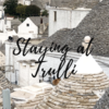 とんがり屋根が可愛い!南イタリア・アルベロベッロの文化遺産 トゥルッリに宿泊。