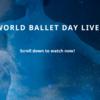☆ World Ballet Day♪