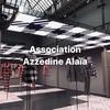 【Association Azzedine Alaïa】アライアの過ごしたアトリエを改装したミュージアム