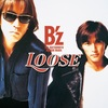 B'z『LOOSE』
