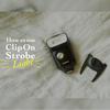 クリップオンストロボの使い方を解説!Canonのストロボならこれがおすすめ。