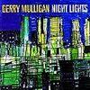 Gerry Mulligan / NIGHT LIGHTS【ジャズのススメ 60】