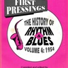 FIRST PRESSINGS THE HISTORY OF RHYTHM & BLUES VOLUME 4 : 1954