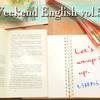 【週末英語】】週末5分だけでも英語の勉強!vol.50「Let's wrap it up.(もう終わらせよう)」