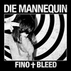 #0380) FINO + BLEED / DIE MANNEQUIN 【2009年リリース】