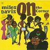 Miles Davis『On The Corner』 7.3