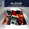 GIL EVANS SIX CLASSIC ALBUMS