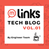 はじめました! Links Tech Blog Vol.01