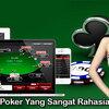 Tips Bermain Poker Yang Sangat Rahasia Agar Menang