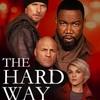 映画「ザ・ハード・ウェイ」(原題:TheHardWay、2019、劇場未公開)を見る。