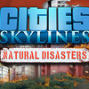 【Cities: Skylines】 新DLC『Natural Disasters』 拡張内容・パッチ内容ざっくりまとめ