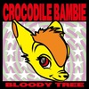 "【Crocodile Bambie 1st album""Bloody Tree""~聖地巡礼の旅~】"
