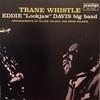 """TRANE WHISTLE/EDDIE """"Lockjaw"""" DAVIS"""