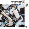 Wes Montgomery  ウェス・モンゴメリー A Day In The Life