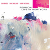 Sam Rivers, Dave Holland, Barry Altschul: Reunion: Live In New York